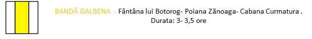 BANDĂ GALBENA - Fântâna lui Botorog- Poiana Zănoaga-